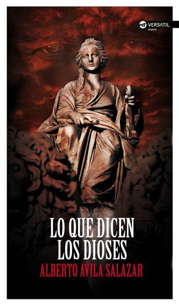 Lo que dicen los dioses (Ediciones Versátil, 2015)