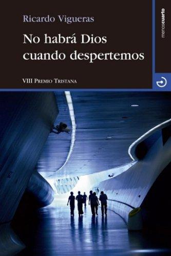 Ricardo Vigueras: No habrá Dios cuando despertemos