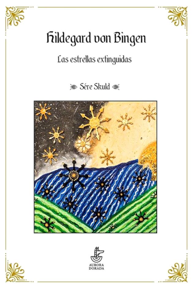 Sére Skuld: Hildegard von Bingen. Las estrellas extinguidas