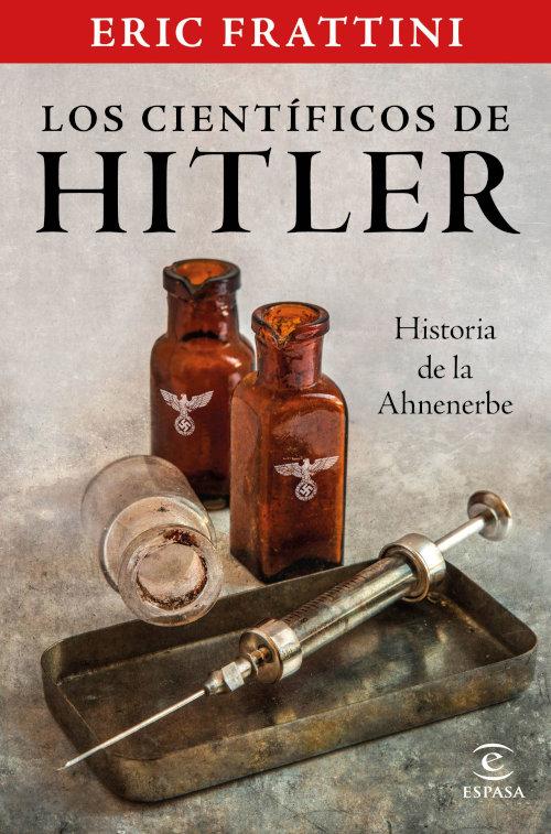Los científicos de HitIer. Historia de la Ahnenerbe, de Eric Frattini.