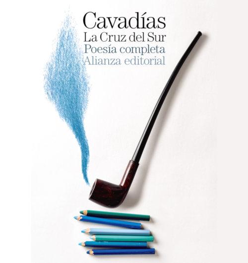 Nicos Cavadías. Nikos Kavvadias. La Cruz del Sur. Poesía completa.